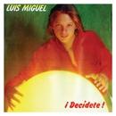 Decidete/Luis Miguel