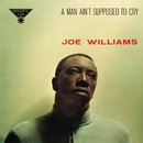 A Man Ain't Supposed To Cry/Joe Williams