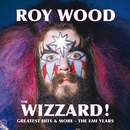 The Wizzard! Greatest Hits And More - The EMI Years/Roy Wood
