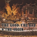 The Good, The Bad and The Queen/The Good, The Bad and The Queen