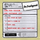 Dr Feelgood - BBC John Peel session (22nd September 1977)/Dr. Feelgood