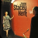 Dreamer in Concert/Stacey Kent