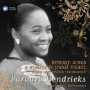 Debussy: Songs & A Homage to Jennie Tourel/Barbara Hendricks