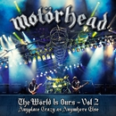 The World Is Ours, Vol. 2 - Anyplace Crazy As Anywhere Else (Live)/Motörhead