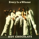 Every 1's a Winner/Hot Chocolate