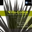 Villa-Lobos: Concertos & Instrumental works/Cristina Ortiz/Vladimir Ashkenazy/John Harle/Sir Neville Marriner/Angel Romero/Jésus López-Cobos