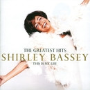 The Greatest Hits: This Is My Life/Shirley Bassey