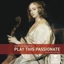 Play This Passionate: Music for solo viola da gamba/Sarah Cunningham