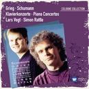Grieg & Schumann: Klavierkonzerte/Lars Vogt/City of Birmingham Symphony Orchestra/Sir Simon Rattle