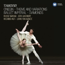 Tchaikovsky: Onegin, Theme and Variations, Ballet Imperial/Tchaikovsky: Onegin, Theme and Variations, Ballet Imperial