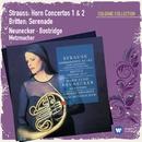 R.Strauss/Britten: Hornkonzerte Nr.1 & 2/Serenade/Marie-Luise Neunecker