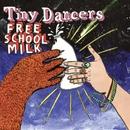 Free School Milk/Tiny Dancers