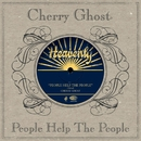 People Help The People/Cherry Ghost