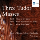 Three Tudor Masses - Byrd/Tallis/Tye/King's College Choir, Cambridge/Sir Philip Ledger