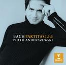 Bach: Partitas 1, 3 & 6/Piotr Anderszewski