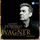 Wagner : Scenes/Domingo, Pappano/Placido Domingo/Antonio Pappano