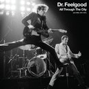 All Through The City (with Wilko 1974-1977)/Dr. Feelgood