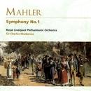 Mahler: Symphony No.1/Royal Liverpool Philharmonic Orchestra/Sir Charles Mackerras