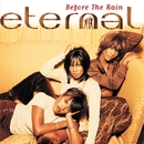 Before The Rain/Eternal
