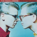 This Is The Story (2011 Remastered Version)/The Proclaimers