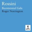 Rossini: Gala of the Bicentenary/Sir Roger Norrington