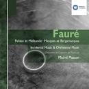 Fauré: Orchestral Works/Michel Plasson