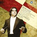 Berlioz: Symphonie Fantastique; Romeo et Juliette/Riccardo Muti