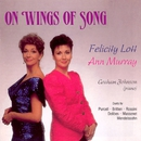 On Wings of Song/Dame Felicity Lott/Ann Murray/Graham Johnson