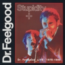 Stupidity +/Dr. Feelgood