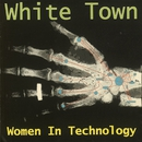 Women In Technology/White Town