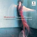 Monteverdi: Teatro d'amore/Christina Pluhar