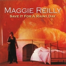 Save It For A Rainy Day/Maggie Reilly