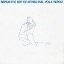 Repeat - The Best Of Jethro Tull Volume 2/Jethro Tull