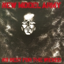 No Rest For The Wicked/New Model Army