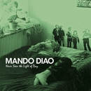 Never Seen The Light Of Day/Mando Diao