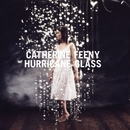 Hurricane Glass/Catherine Feeny