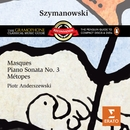 Szymanowski: Masques, Piano Sonata No. 3 & Métopes/Piotr Anderszewski