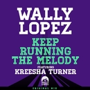 Keep Running The Melody feat. Kreesha Turner [Original Mix]/Wally Lopez