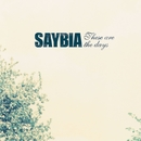 These Are The Days/Saybia