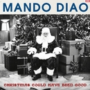 Christmas Could Have Been Good/Mando Diao