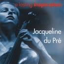 A Lasting Inspiration/Jacqueline du Pré