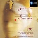 Szymanowski: Choral Works/Elzbieta Szmytka/Florence Quivar/Jon Garrison/John Connell/CBSO Chorus/City of Birmingham Symphony Orchestra/Sir Simon Rattle