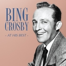 Bing Crosby - At His Best/Bing Crosby