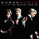 Live At The Beacon Theatre [NYC, 31st August 1987] (NYC, 31st August 1987)/Duran Duran