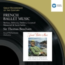 French Ballet Music/Sir Thomas Beecham