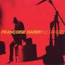 Le Danger/Francoise Hardy