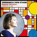 Frederica von Stade: Faure Melodies/Frederica von Stade