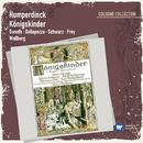 Humperdinck: Königskinder/Helen Donath/Adolf Dallapozza/Hermann Prey/Hanna Schwarz/Chor des Bayerischen Rundfunks/Münchner Rundfunkorchester/Heinz Wallberg/Tölzer Knabenchor