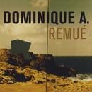Remué (Edition spéciale) [Remasterisé]/Dominique A