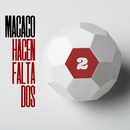 Hacen Falta Dos/Macaco